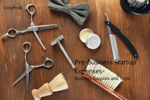 Pre-Business Tools & Supplies: Startup Expenses