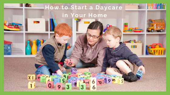 Business Startup Checklist: How to Start a Daycare in Your Home