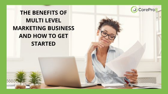 The Benefits of Multi Level Marketing Business (And How to Get Started!)