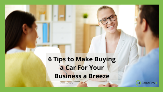6 Tips to Make Buying a Car For Your Business a Breeze