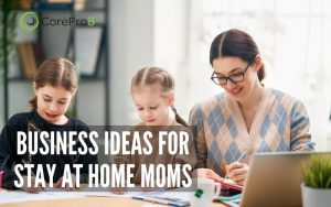 business ideas for stay at home moms