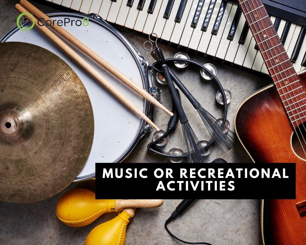 Music or Recreational Activities